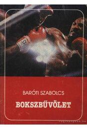 Bokszbűvölet - Baróti Szabolcs - Régikönyvek