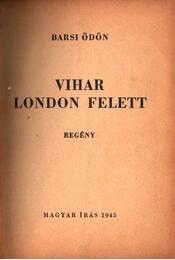 Vihar London felett - Barsi Ödön - Régikönyvek
