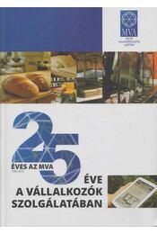25 éve a vállalkozók szolgálatában - Bartal Attila - Régikönyvek