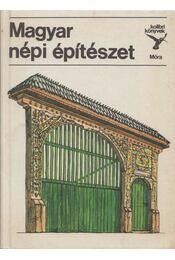 Magyar népi építészet - Bárth János - Régikönyvek