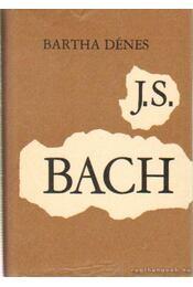 Johann Sebastian Bach - Bartha Dénes - Régikönyvek
