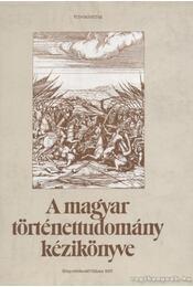 A magyar történettudomány kézikönyve - Bartoniek Emma, Dézsi Lajos, Gárdonyi Albert - Régikönyvek