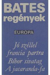 Jó széllel francia partra / Bíbor sivatag / A jacaranda-fa - Bates, Herbert Ernest - Régikönyvek