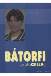 BÁTORFI, az állóCSILLAg - Tamás Rita - Régikönyvek