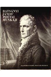 Batsányi János' poétai munkáji - Batsányi János - Régikönyvek