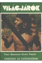 Emberek az esőerdőben - Baumann, Peter, Patzelt, Erwin - Régikönyvek