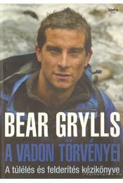 A vadon törvényei - Bear Grylls - Régikönyvek
