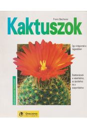 Kaktuszok - Becherer, Franz - Régikönyvek