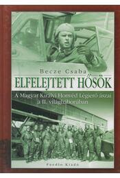 Elfelejtett hősök - Becze Csaba - Régikönyvek