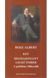 Egy meghasonlott lelkű ember - Beke Albert - Régikönyvek
