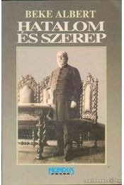 Hatalom és szerep - Beke Albert - Régikönyvek
