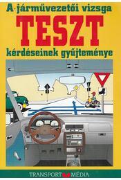 A járművezetői vizsga teszt kérdéseinek gyűjteménye - Békési István dr. - Régikönyvek