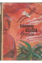 A repülő ember (orosz) - Beljajev, Alexandr - Régikönyvek