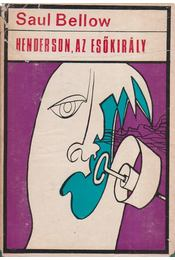 Henderson, az esőkirály - Bellow, Saul - Régikönyvek