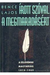 Írott szóval a megmaradásért - Bence Lajos - Régikönyvek