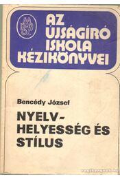 Nyelvhelyesség és stílus - Bencédy józsef - Régikönyvek