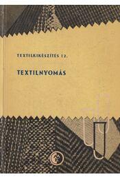 Textilnyomás - Bencze Károly, Véber Zoltán - Régikönyvek