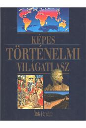 Képes történelmi világatlasz - Benczédi Magda (szerk.) - Régikönyvek