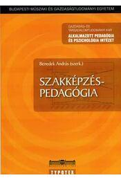 Szakképzés-pedagógia - Benedek András - Régikönyvek