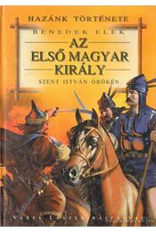 Az első magyar király - Benedek Elek - Régikönyvek