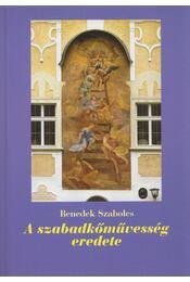 A szabadkőművesség eredete - Benedek Szabolcs - Régikönyvek