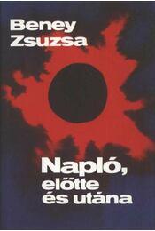 Napló, előtte és utána - Beney Zsuzsa - Régikönyvek