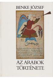 Az arabok története - Benke József - Régikönyvek