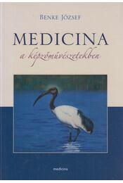 Medicina a képzőművészetekben - Benke József - Régikönyvek