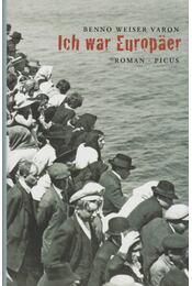 Ich war Europäer - Benno Weiser Varon - Régikönyvek