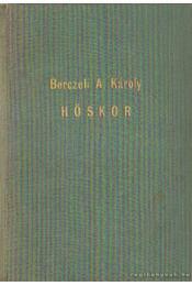 Hőskor - Berczeli A Károly - Régikönyvek