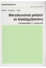 Mikroökonómiai példatár és feladatgyűjtemény - Berde Éva, Kopányi Mihály- Vági Márton - Régikönyvek