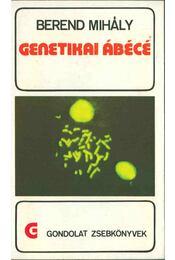 Genetikai ábécé (dedikált) - Berend Mihály - Régikönyvek
