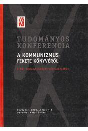 Tudományos konferencia A kommunizmus fekete könyvéről - Berényi Gábor - Régikönyvek