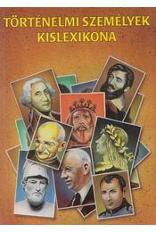 Történelmi személyek kislexikona - Béres Endréné - Régikönyvek