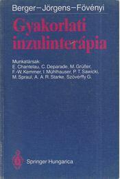 Gyakorlati inzulinterápia - Berger, Michael, Jörgens, Viktor, Fövenyi József - Régikönyvek
