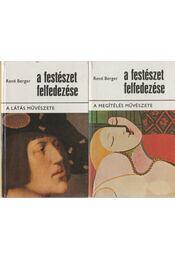 A festészet felfedezése I-II. - Berger, René - Régikönyvek