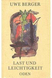 Last und Leichtigkeit - Berger, Uwe - Régikönyvek