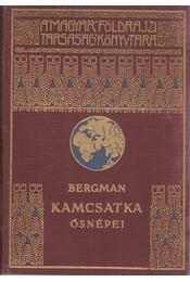 Kamcsatka ősnépei, vadállatai és tűzhányói között - Bergman, Sten - Régikönyvek