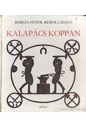 Kalapács koppan - Berkes Péter - Régikönyvek