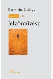 V. és Ú. / II. Jelzőművész - Berkovits György - Régikönyvek