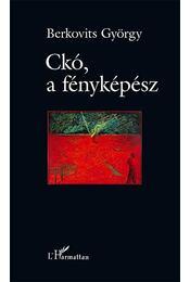 Ckó, a fényképész - Berkovits György - Régikönyvek