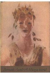 A Múzsa körül - Bernáth Aurél - Régikönyvek