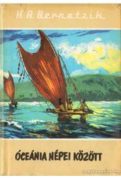 Óceánia népei között - Bernatzik, Hugo Adolf - Régikönyvek