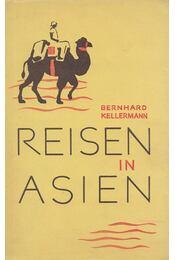 Reisen in Asien - Bernhard Kellermann - Régikönyvek