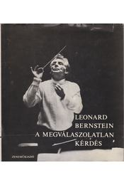 A megválaszolatlan kérdés - Bernstein, Leonard - Régikönyvek