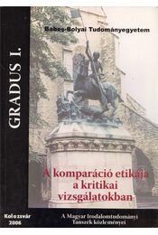 Gradus I.- A komparáció etikája a kritikai vizsgálatokban - Berszán István, Egyed Emese - Régikönyvek