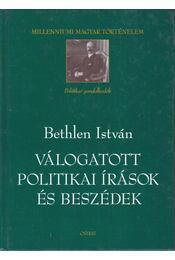 Válogatott politikai írások és beszédek - Bethlen István - Régikönyvek
