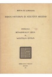 Bidpai és Lokman indiai históriái és költött beszédei - Bethlenfalvy Géza, Wojtilla Gyula - Régikönyvek