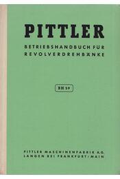 Betriebs-Handbuch BH 59 für Pittler Revolverdrehbänke - Régikönyvek