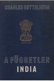 A független India - Bettelheim, Charles - Régikönyvek